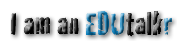 I am an edutalkr